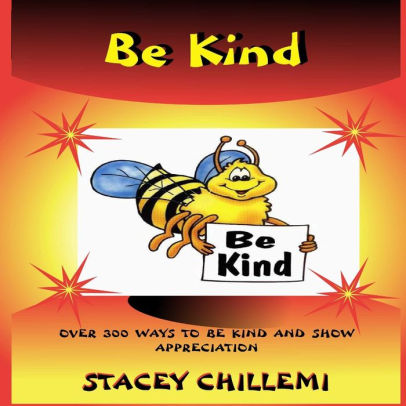 Learning to Be Kind: Over 300 Ways to Be Kind & Show Appreciation