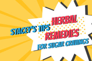 Herbal Remedies For Sugar Cravings